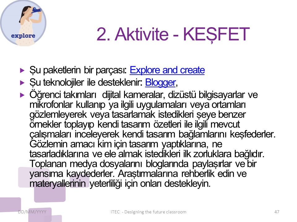 2. Aktivite - KEŞFET  Şu paketlerin bir parçası: Explore and createExplore and create  Şu teknolojiler ile desteklenir: Blogger,Blogger  Öğrenci ta