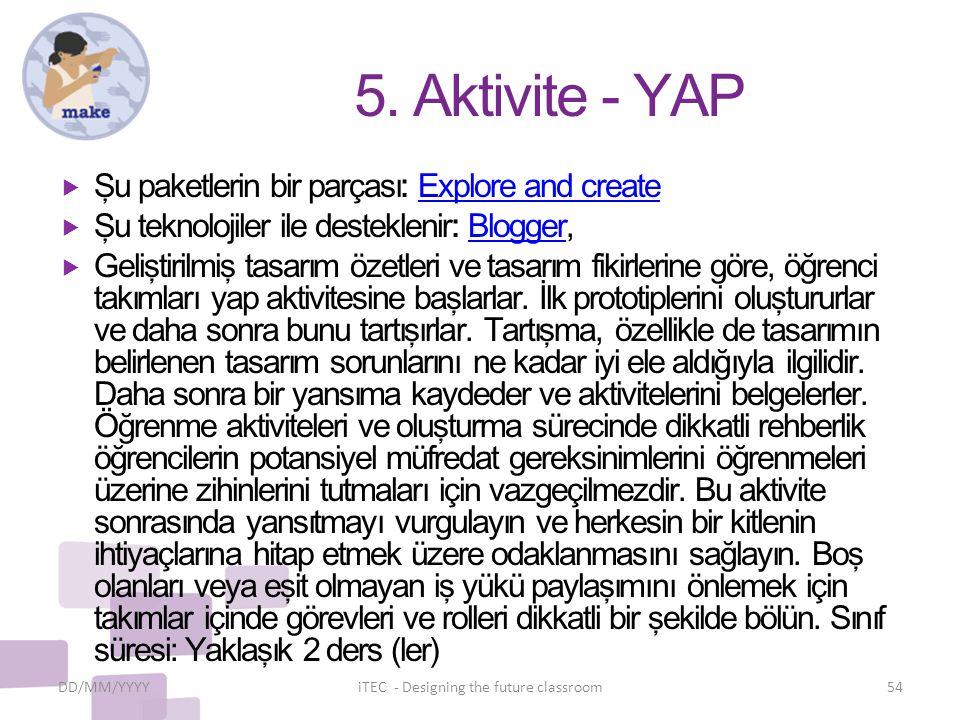 5. Aktivite - YAP  Şu paketlerin bir parçası: Explore and createExplore and create  Şu teknolojiler ile desteklenir: Blogger,Blogger  Geliştirilmiş
