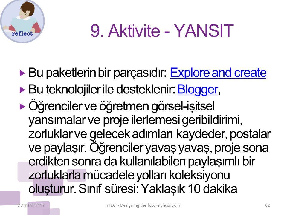 9. Aktivite - YANSIT  Bu paketlerin bir parçasıdır: Explore and createExplore and create  Bu teknolojiler ile desteklenir: Blogger,Blogger  Öğrenci