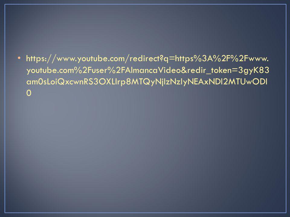 https://www.youtube.com/redirect?q=https%3A%2F%2Fwww. youtube.com%2Fuser%2FAlmancaVideo&redir_token=3gyK83 am0sLoiQxcwnRS3OXLlrp8MTQyNjIzNzIyNEAxNDI2M