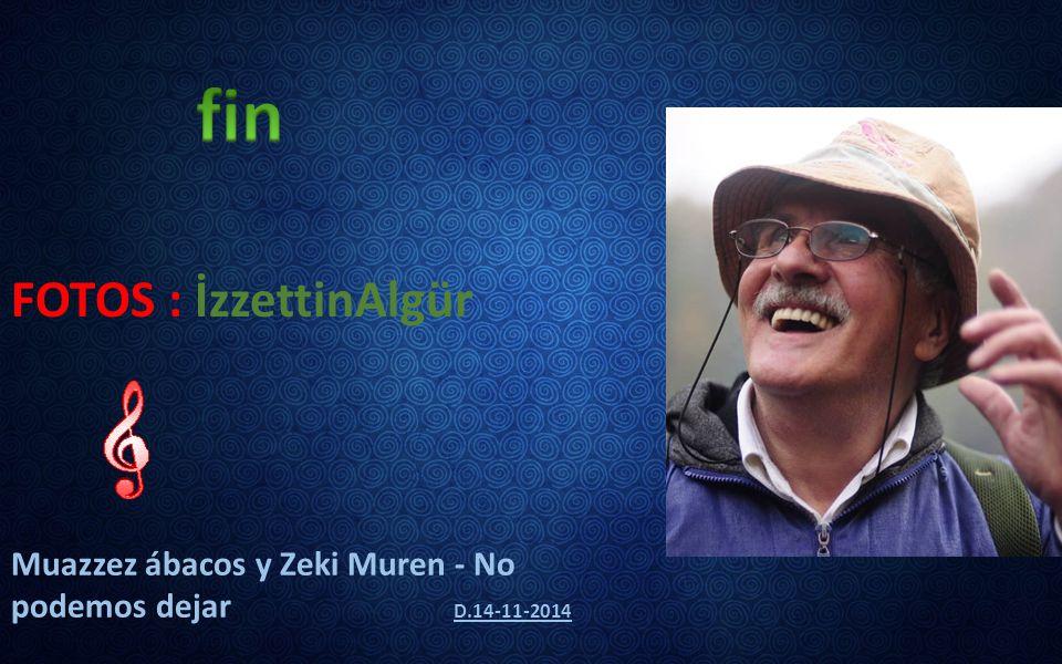 FOTOS : İzzettinAlgür Muazzez ábacos y Zeki Muren - No podemos dejar D.14-11-2014
