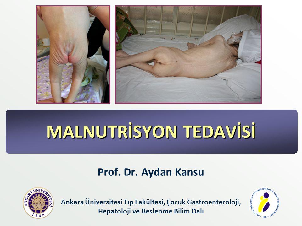 MALNUTRİSYON TEDAVİSİ Prof. Dr. Aydan Kansu Ankara Üniversitesi Tıp Fakültesi, Çocuk Gastroenteroloji, Hepatoloji ve Beslenme Bilim Dalı
