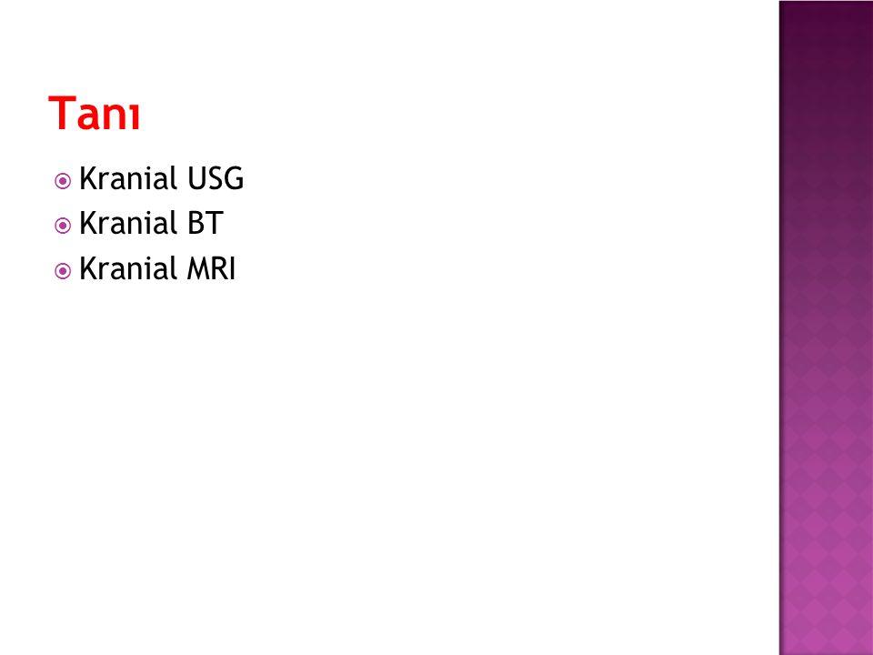 Tanı  Kranial USG  Kranial BT  Kranial MRI