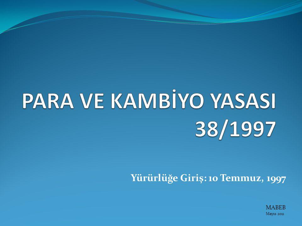 Yürürlüğe Giriş: 10 Temmuz, 1997 MABEB Mayıs 2011
