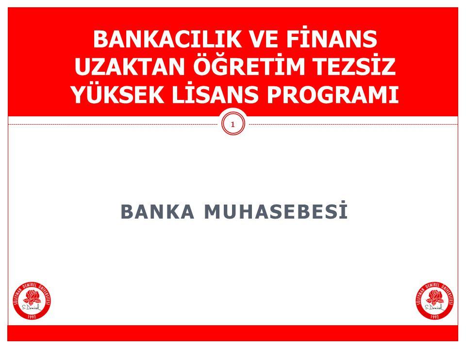 BANKA MUHASEBESİ BANKACILIK VE FİNANS UZAKTAN ÖĞRETİM TEZSİZ YÜKSEK LİSANS PROGRAMI 1