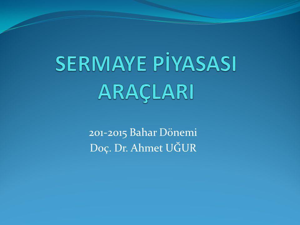 201-2015 Bahar Dönemi Doç. Dr. Ahmet UĞUR