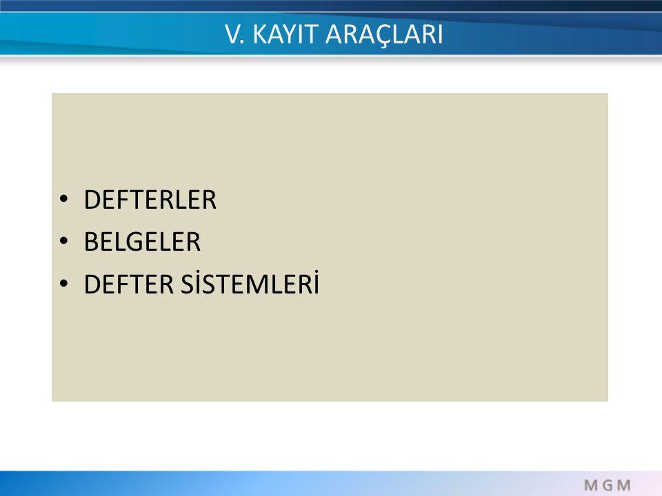 DEFTERLER BELGELER DEFTER SİSTEMLERİ V. KAYIT ARAÇLARI