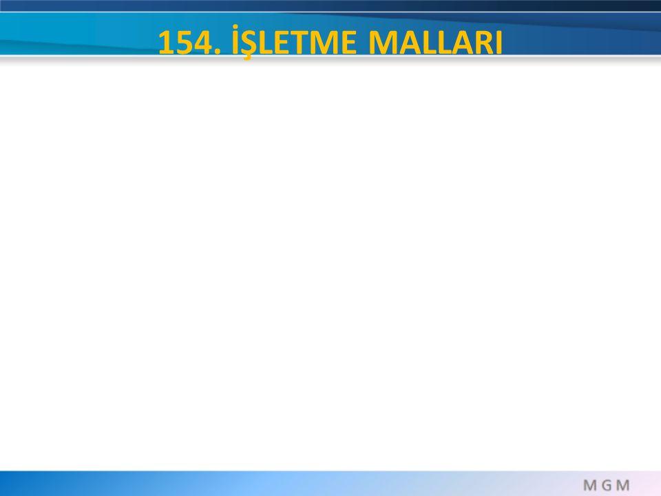 154. İŞLETME MALLARI