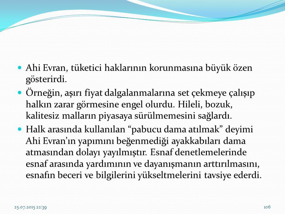 Ahi Evran, tüketici haklarının korunmasına büyük özen gösterirdi.