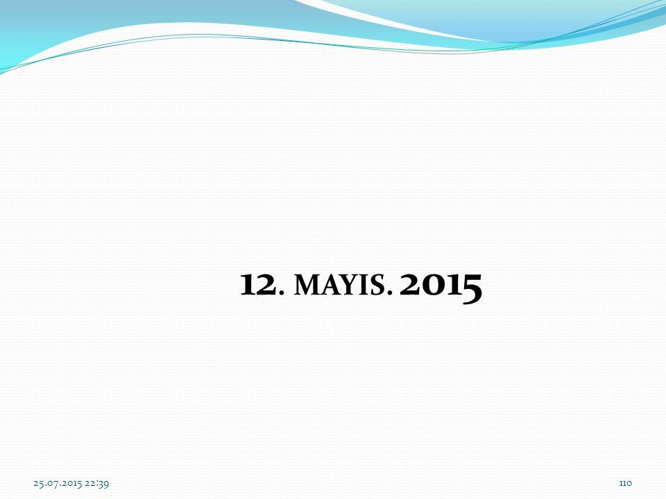 12. MAYIS. 2015 25.07.2015 22:41110
