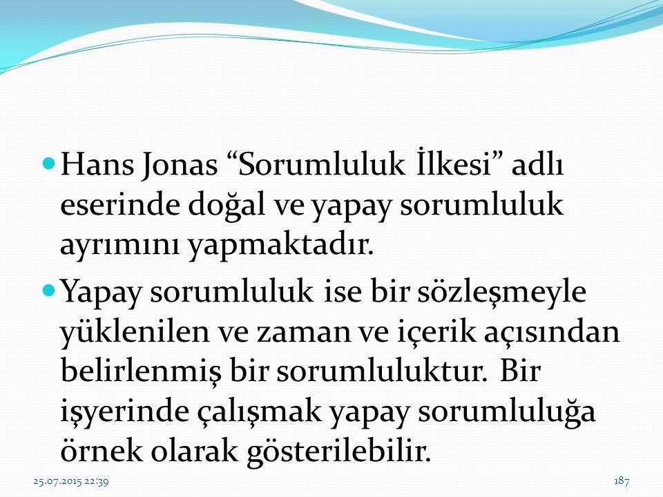 """Hans Jonas """"Sorumluluk İlkesi"""" adlı eserinde doğal ve yapay sorumluluk ayrımını yapmaktadır. Yapay sorumluluk ise bir sözleşmeyle yüklenilen ve zaman"""