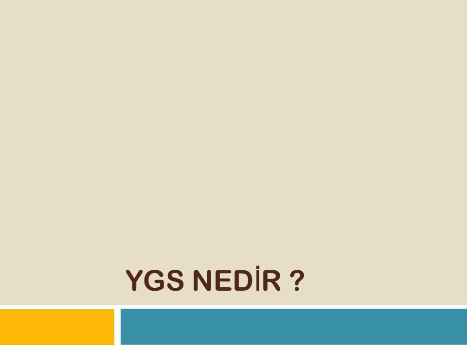 YGS NED İ R