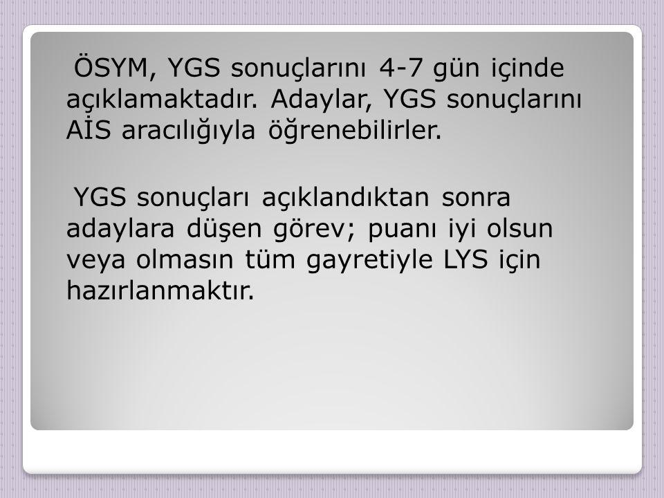 ÖSYM, YGS sonuçlarını 4-7 gün içinde açıklamaktadır.