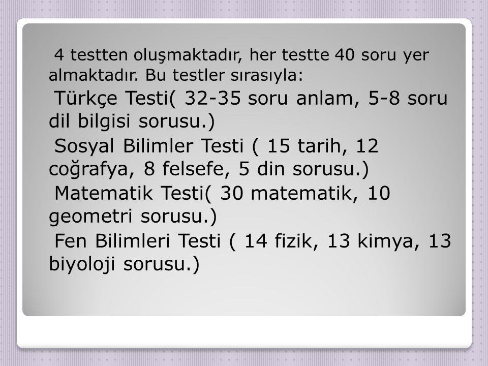 4 testten oluşmaktadır, her testte 40 soru yer almaktadır.