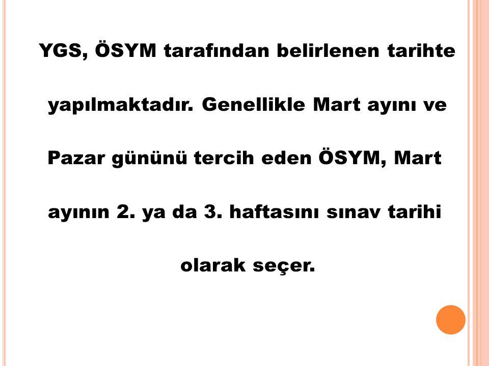 YGS, ÖSYM tarafından belirlenen tarihte yapılmaktadır.