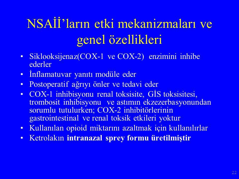 NSAİİ'ların etki mekanizmaları ve genel özellikleri Siklooksijenaz(COX-1 ve COX-2) enzimini inhibe ederler İnflamatuvar yanıtı modüle eder Postoperati