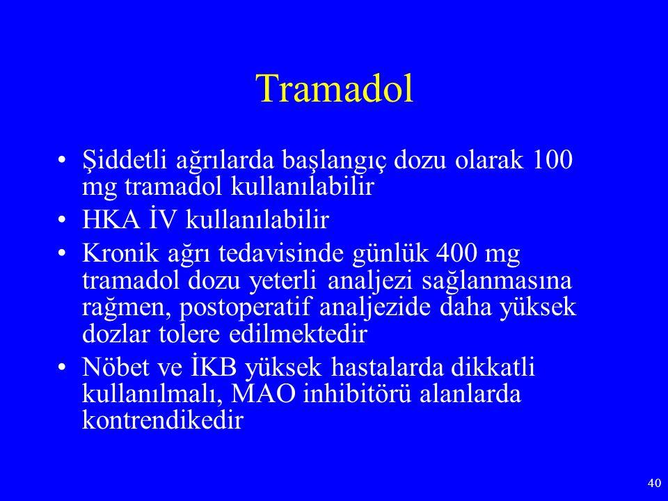 Tramadol Şiddetli ağrılarda başlangıç dozu olarak 100 mg tramadol kullanılabilir HKA İV kullanılabilir Kronik ağrı tedavisinde günlük 400 mg tramadol