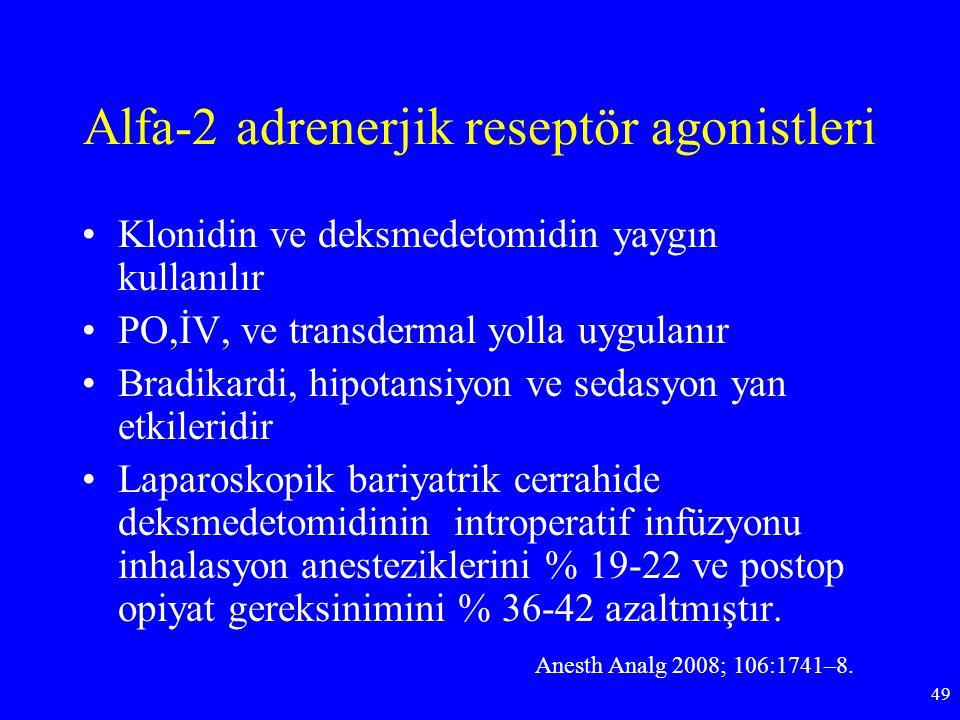 Alfa-2 adrenerjik reseptör agonistleri Klonidin ve deksmedetomidin yaygın kullanılır PO,İV, ve transdermal yolla uygulanır Bradikardi, hipotansiyon ve