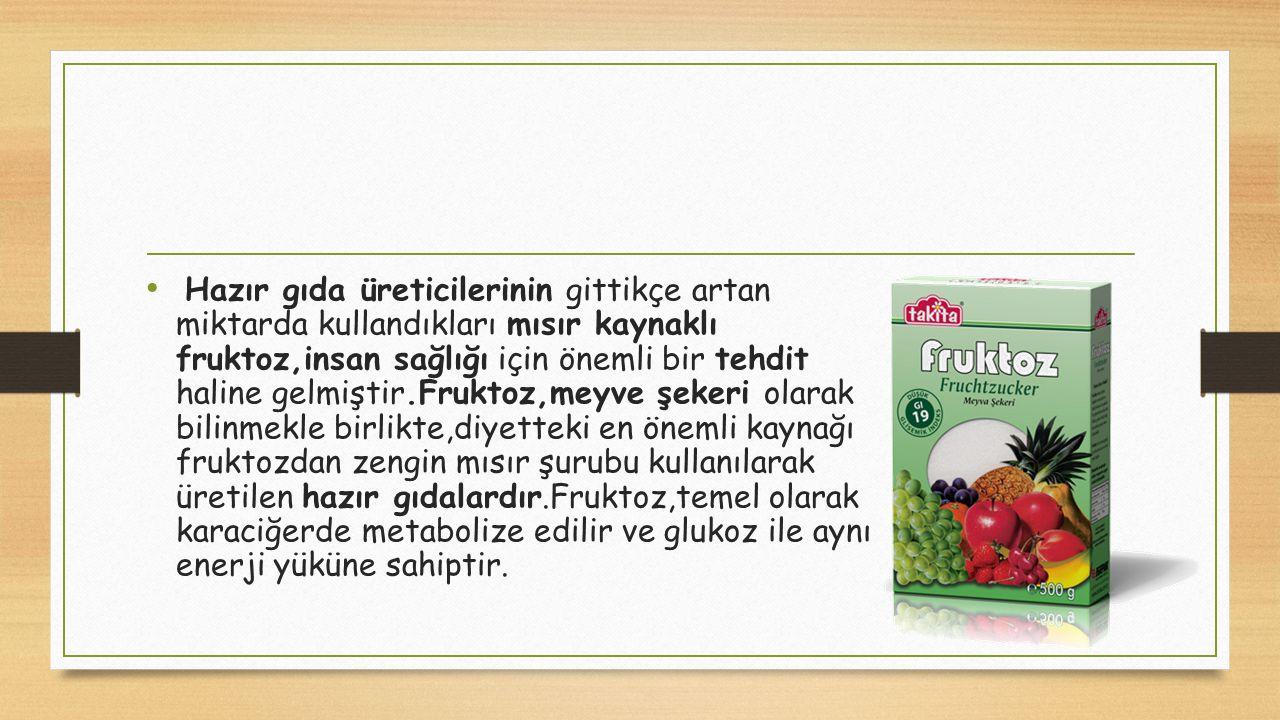 Hazır gıda üreticilerinin gittikçe artan miktarda kullandıkları mısır kaynaklı fruktoz,insan sağlığı için önemli bir tehdit haline gelmiştir.Fruktoz,m
