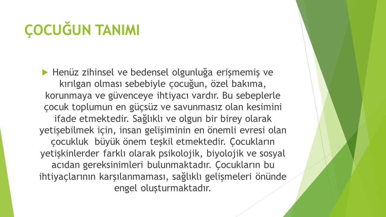 ÇOCUK KORUMA KANUNU (5395-3/7/2005)  Kanunun 3.