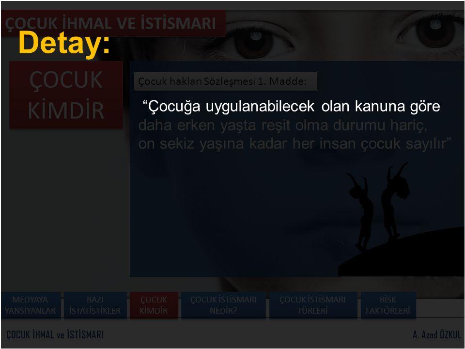 A.Azad ÖZKULÇOCUK İ HMAL ve İ ST İ SMARI ÇOCUK İHMAL VE İSTİSMARI Çocuk hakları Sözleşmesi 1.