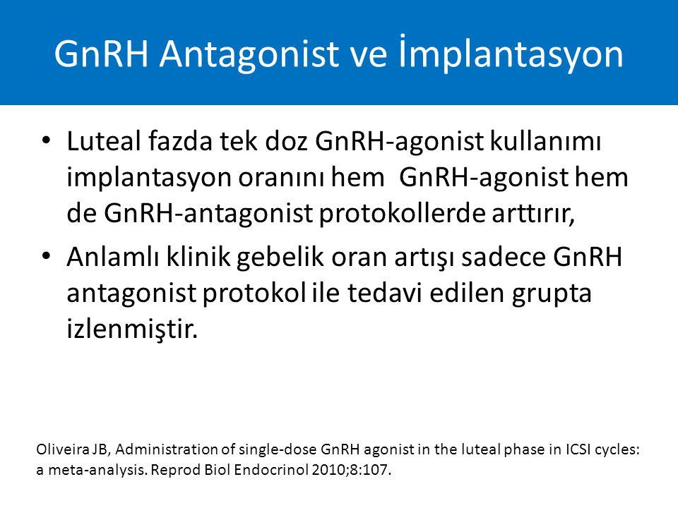 Luteal fazda tek doz GnRH-agonist kullanımı implantasyon oranını hem GnRH-agonist hem de GnRH-antagonist protokollerde arttırır, Anlamlı klinik gebeli