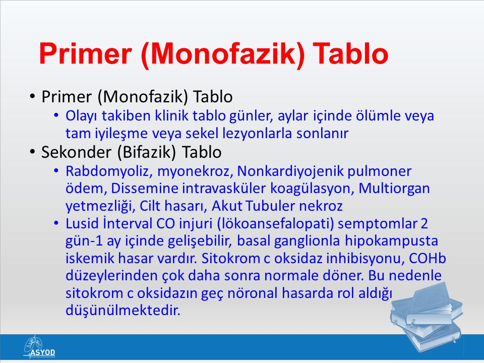 Primer (Monofazik) Tablo Olayı takiben klinik tablo günler, aylar içinde ölümle veya tam iyileşme veya sekel lezyonlarla sonlanır Sekonder (Bifazik) T