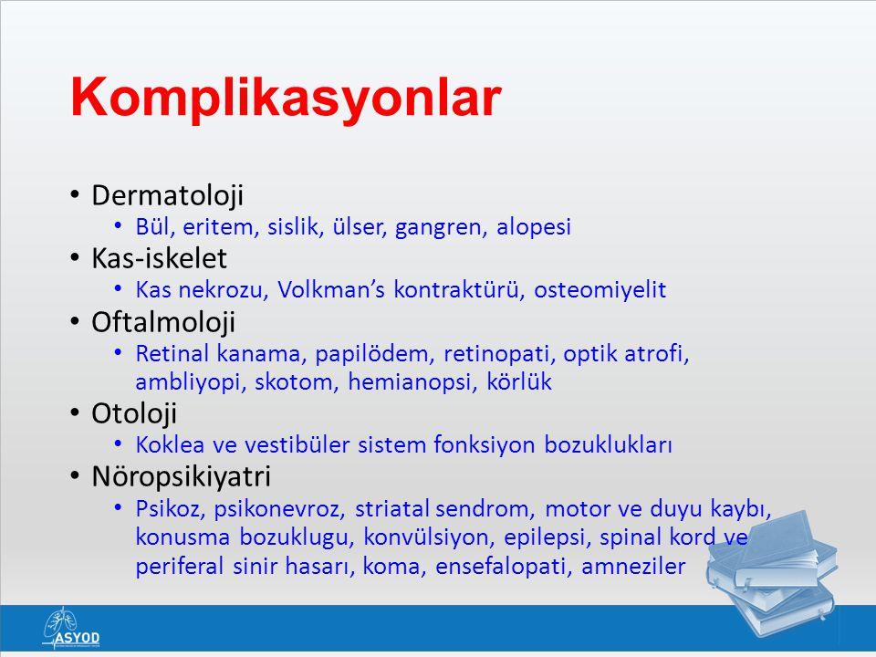Komplikasyonlar Dermatoloji Bül, eritem, sislik, ülser, gangren, alopesi Kas-iskelet Kas nekrozu, Volkman's kontraktürü, osteomiyelit Oftalmoloji Reti