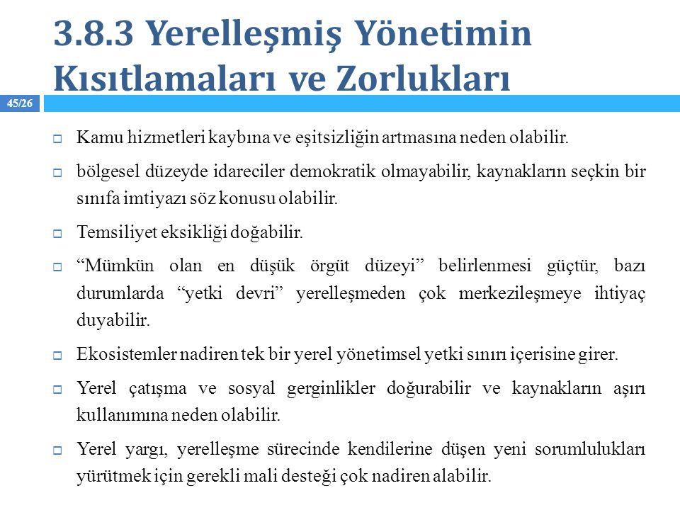 3.8.3 Yerelleşmiş Yönetimin Kısıtlamaları ve Zorlukları  Kamu hizmetleri kaybına ve eşitsizliğin artmasına neden olabilir.