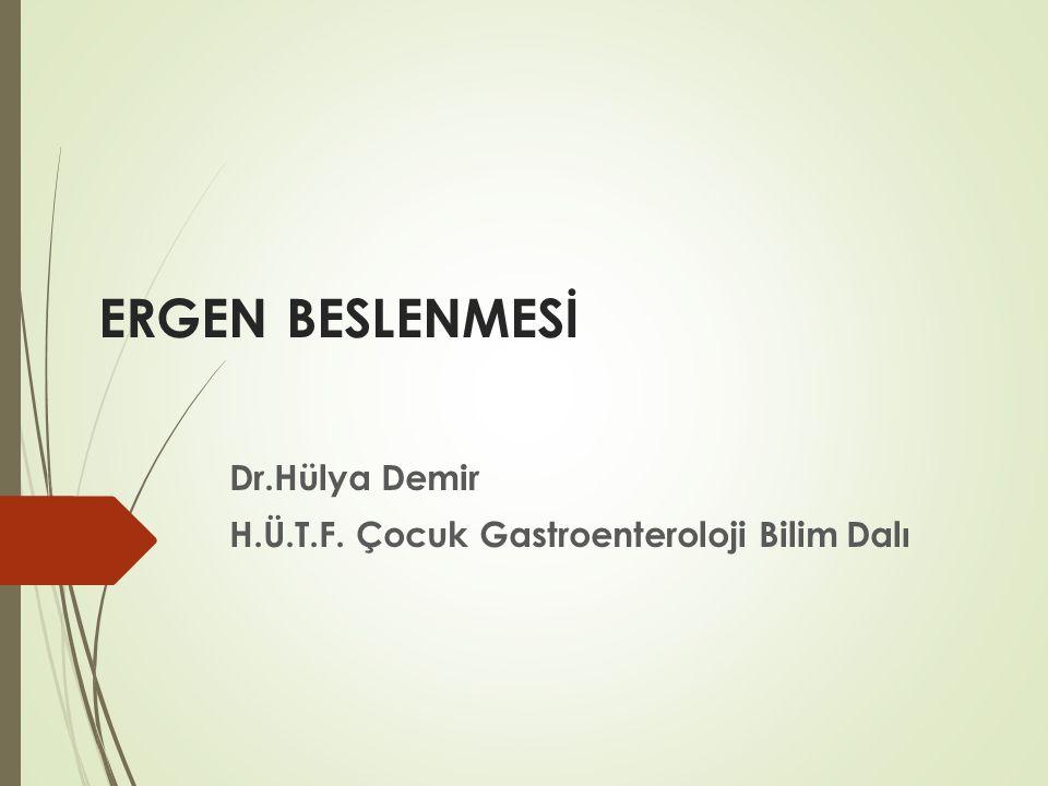 ERGEN BESLENMESİ Dr.Hülya Demir H.Ü.T.F. Çocuk Gastroenteroloji Bilim Dalı