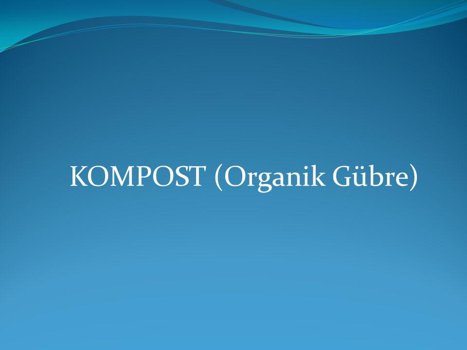 KOMPOST (Organik Gübre)