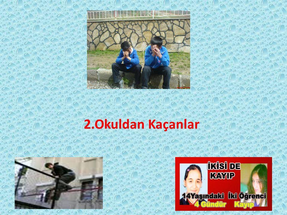 2.Okuldan Kaçanlar