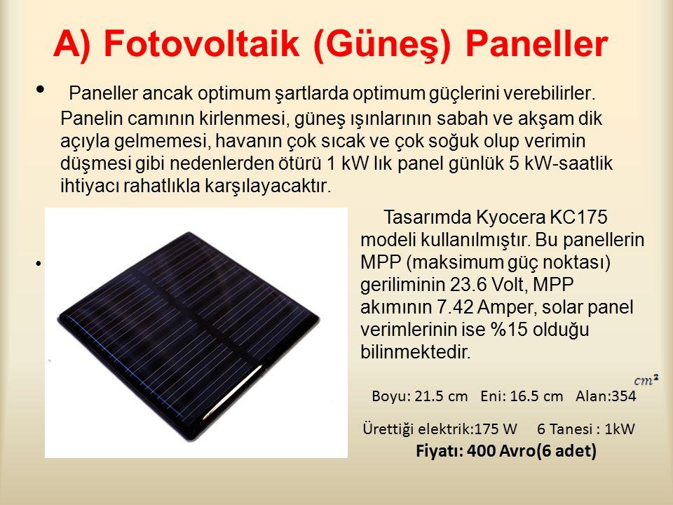 A) Fotovoltaik (Güneş) Paneller Paneller ancak optimum şartlarda optimum güçlerini verebilirler.