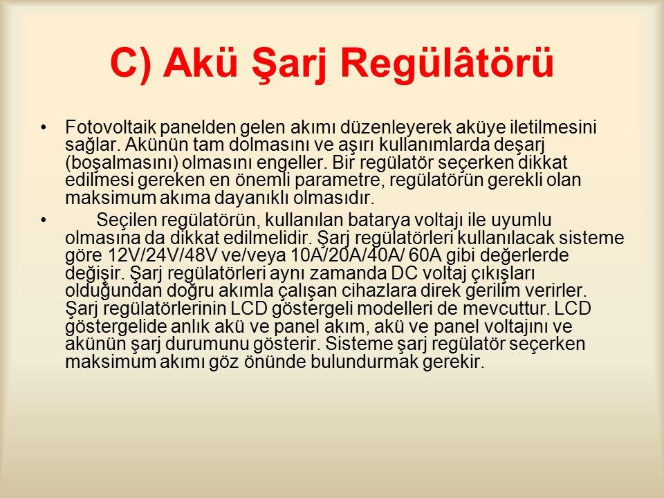 C) Akü Şarj Regülâtörü Fotovoltaik panelden gelen akımı düzenleyerek aküye iletilmesini sağlar.