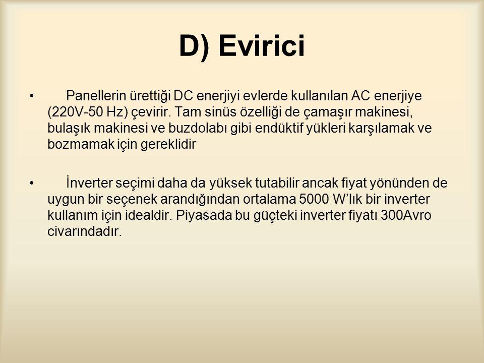 D) Evirici Panellerin ürettiği DC enerjiyi evlerde kullanılan AC enerjiye (220V-50 Hz) çevirir.