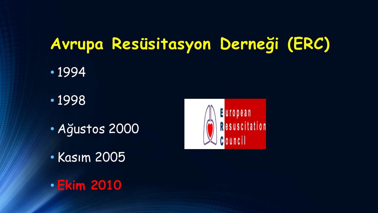 Avrupa Resüsitasyon Derneği (ERC) 1994 1998 Ağustos 2000 Kasım 2005 Ekim 2010