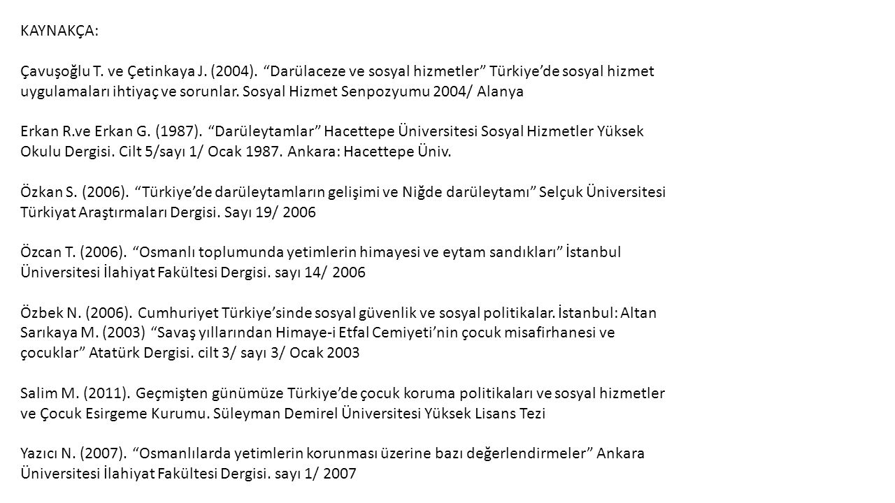 KAYNAKÇA: Çavuşoğlu T.ve Çetinkaya J. (2004).