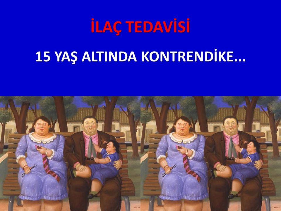 İLAÇ TEDAVİSİ 15 YAŞ ALTINDA KONTRENDİKE...