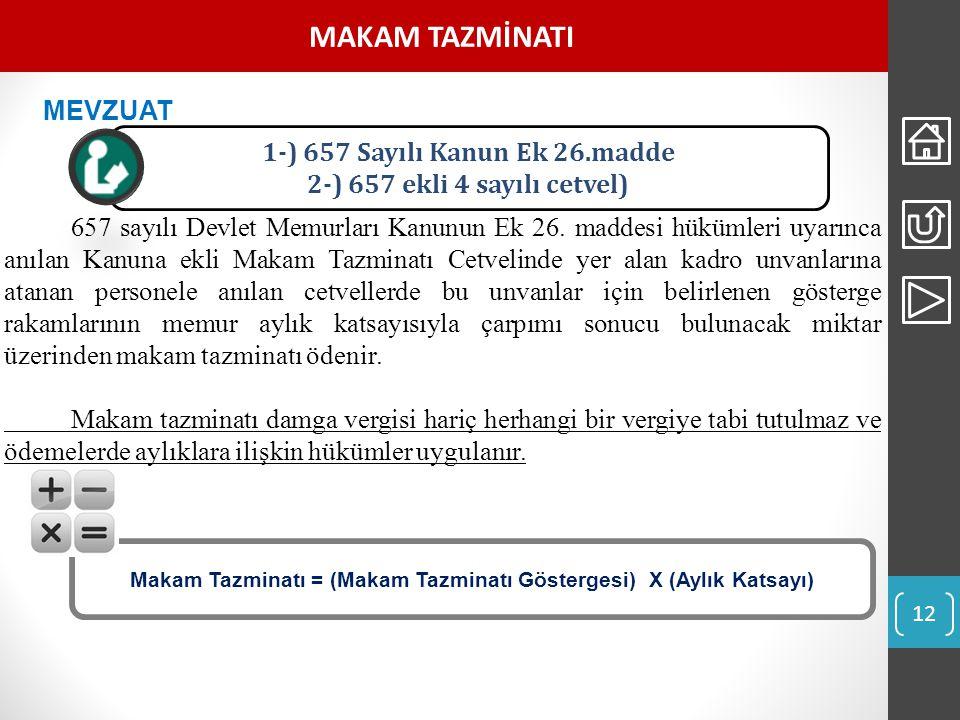 MAKAM TAZMİNATI 657 sayılı Devlet Memurları Kanunun Ek 26.