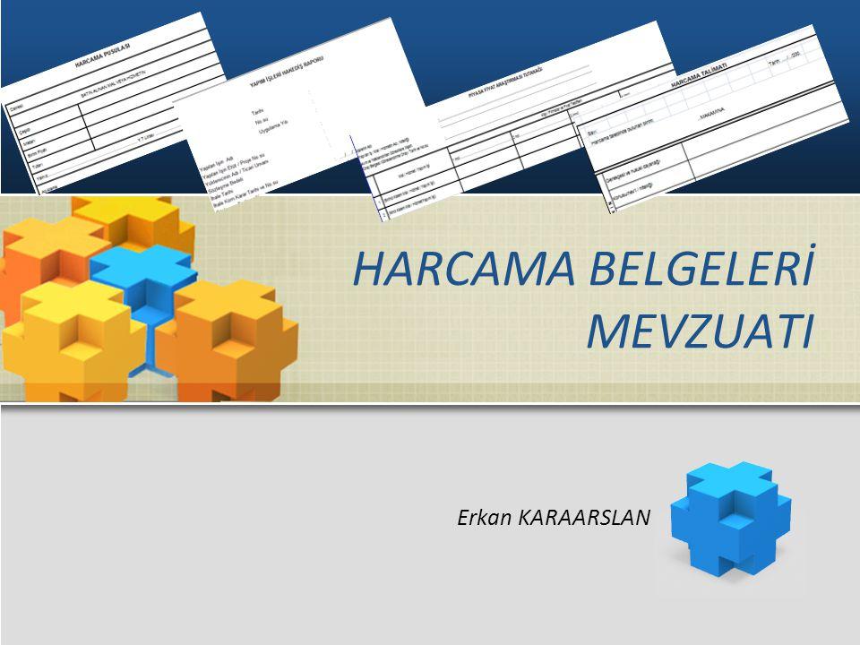 Erkan KARAARSLAN HARCAMA BELGELERİ MEVZUATI