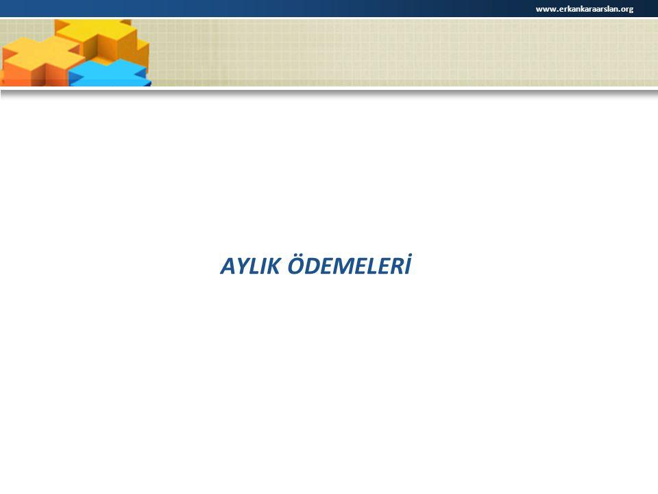 AYLIK ÖDEMELERİ www.erkankaraarslan.org