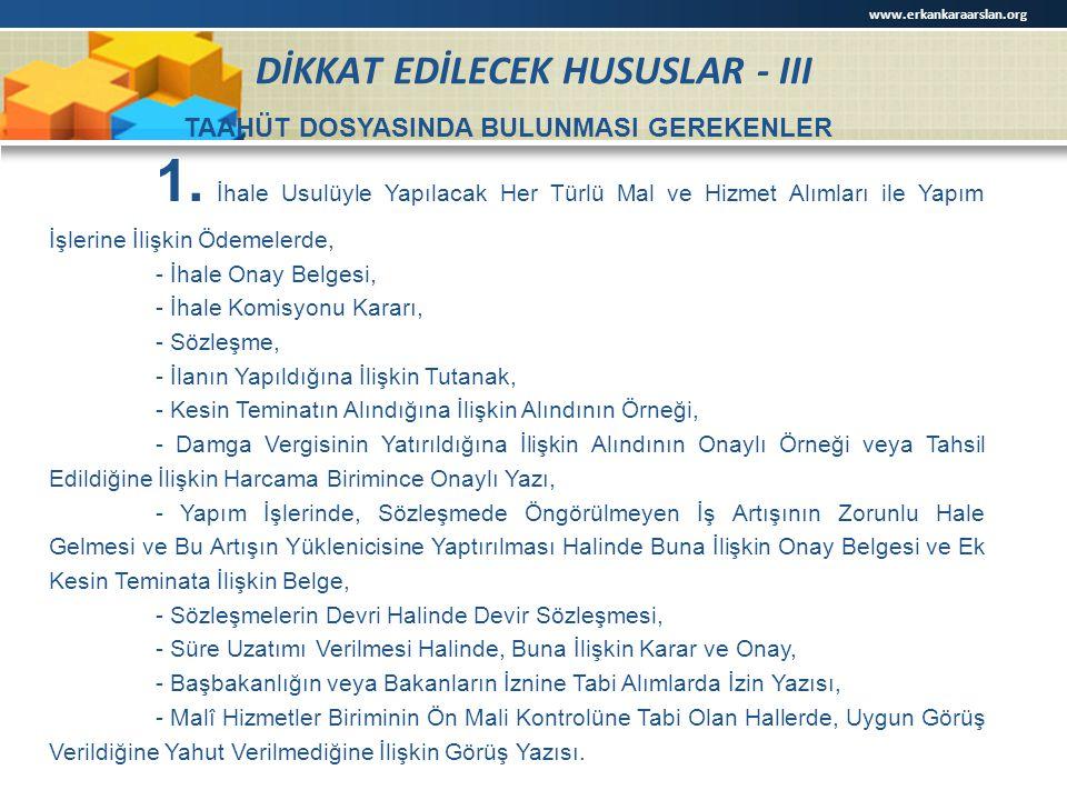 DİKKAT EDİLECEK HUSUSLAR - III TAAHÜT DOSYASINDA BULUNMASI GEREKENLER 1. İhale Usulüyle Yapılacak Her Türlü Mal ve Hizmet Alımları ile Yapım İşlerine