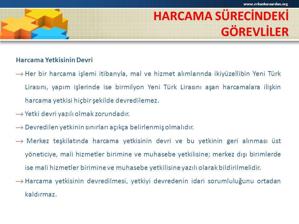 Harcama Yetkisinin Devri  Her bir harcama işlemi itibarıyla, mal ve hizmet alımlarında ikiyüzellibin Yeni Türk Lirasını, yapım işlerinde ise birmilyo