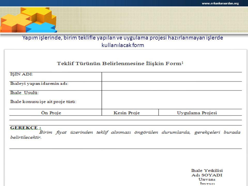 Yapım işlerinde, birim teklifle yapılan ve uygulama projesi hazırlanmayan işlerde kullanılacak form www.erkankaraarslan.org