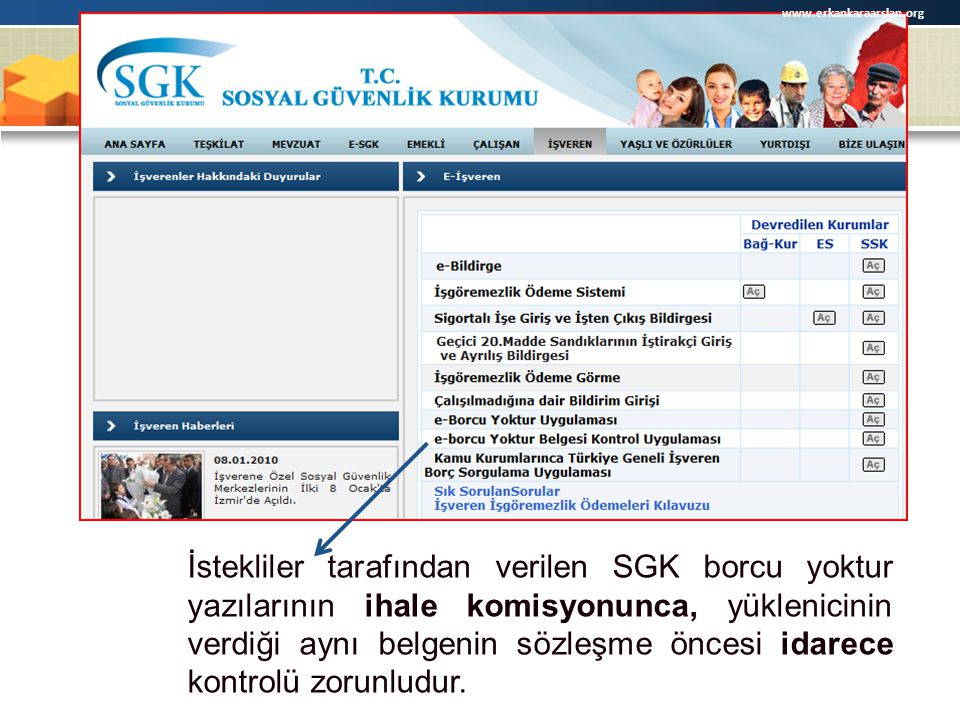 İstekliler tarafından verilen SGK borcu yoktur yazılarının ihale komisyonunca, yüklenicinin verdiği aynı belgenin sözleşme öncesi idarece kontrolü zor