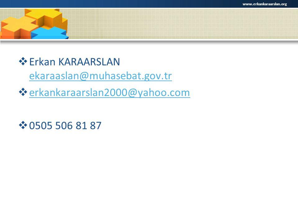  Erkan KARAARSLAN ekaraaslan@muhasebat.gov.tr ekaraaslan@muhasebat.gov.tr  erkankaraarslan2000@yahoo.com erkankaraarslan2000@yahoo.com  0505 506 81 87 www.erkankaraarslan.org