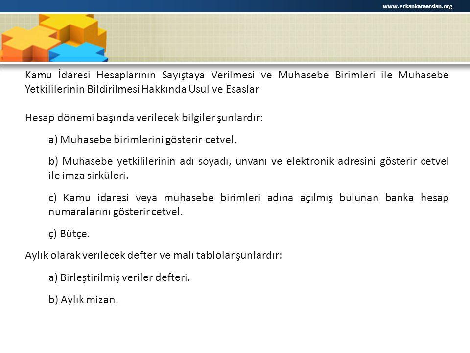 www.erkankaraarslan.org Kamu İdaresi Hesaplarının Sayıştaya Verilmesi ve Muhasebe Birimleri ile Muhasebe Yetkililerinin Bildirilmesi Hakkında Usul ve