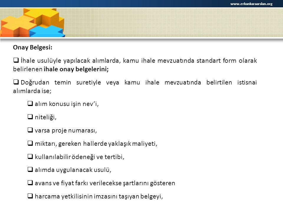 www.erkankaraarslan.org Onay Belgesi:  İhale usulüyle yapılacak alımlarda, kamu ihale mevzuatında standart form olarak belirlenen ihale onay belgeler
