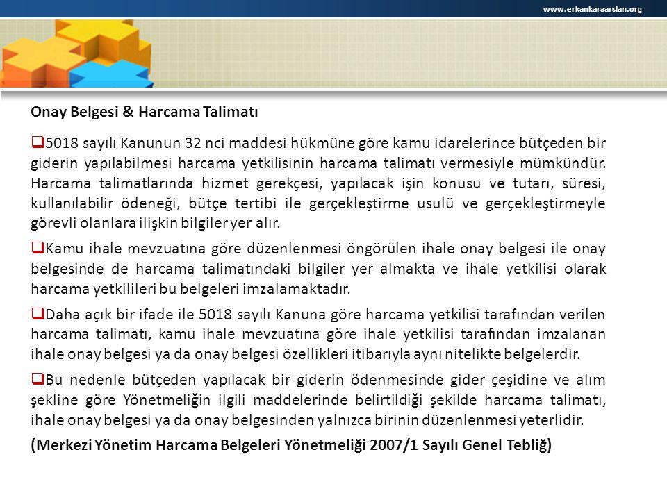 www.erkankaraarslan.org Onay Belgesi & Harcama Talimatı  5018 sayılı Kanunun 32 nci maddesi hükmüne göre kamu idarelerince bütçeden bir giderin yapıl