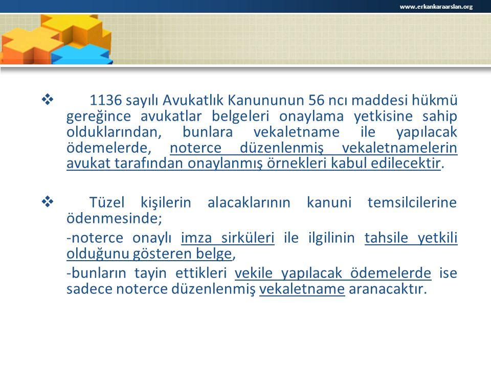  1136 sayılı Avukatlık Kanununun 56 ncı maddesi hükmü gereğince avukatlar belgeleri onaylama yetkisine sahip olduklarından, bunlara vekaletname ile y